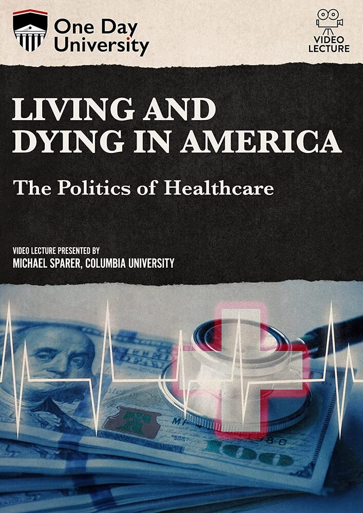 Living and Dying in America: The Politics of - Living And Dying In America: The Politics Of