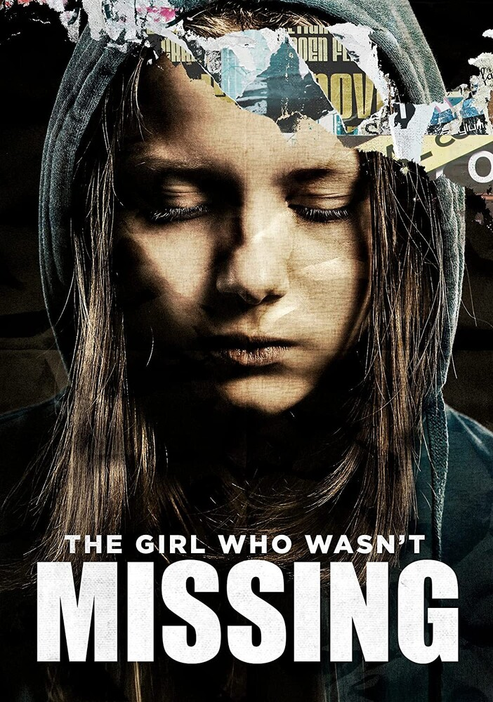 Girl Who Wasn't Missing - The Girl Who Wasn't Missing