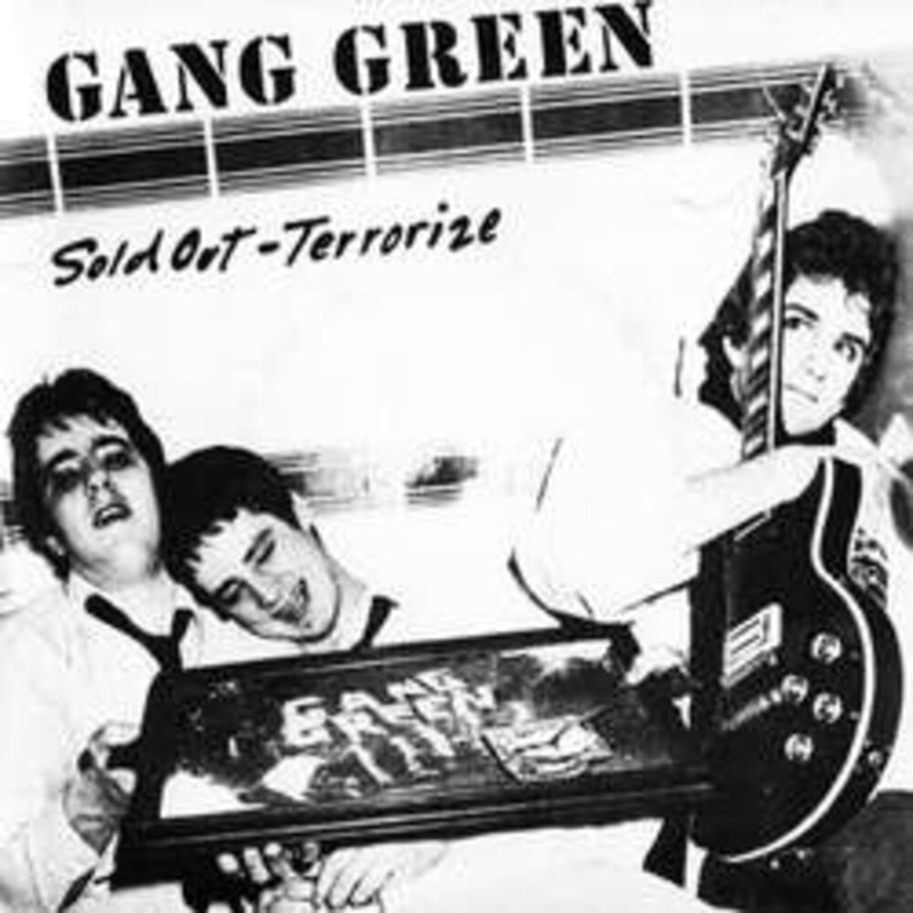 Gang Green - Sold Out / Terrorize