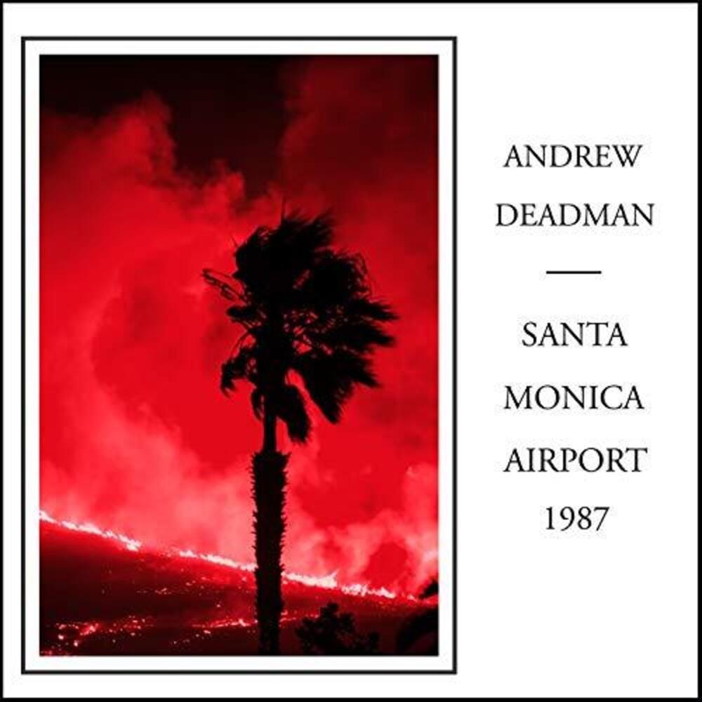 Andrew Deadman - Santa Monica Airport 1987