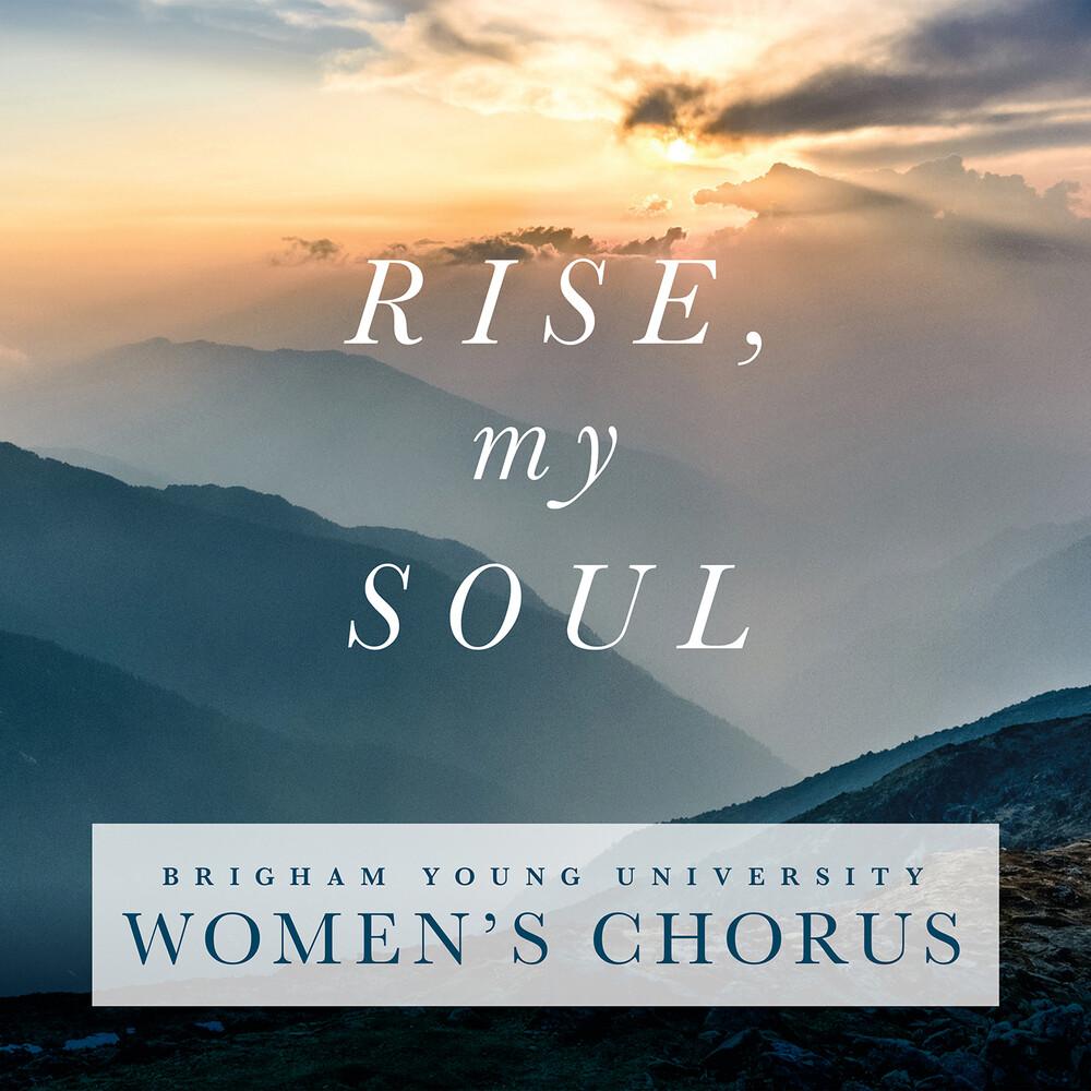 BYU Women's Chorus - Rise My Soul / Various