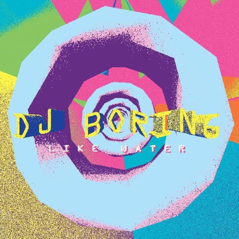 DJ Boring - Like Water (Blk) (Ofgv) (Dlcd)