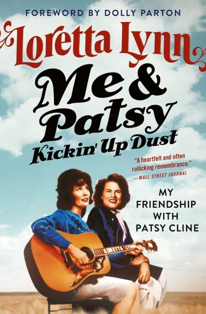 - Me & Patsy Kickin' Up Dust: My Friendship with Patsy Cline