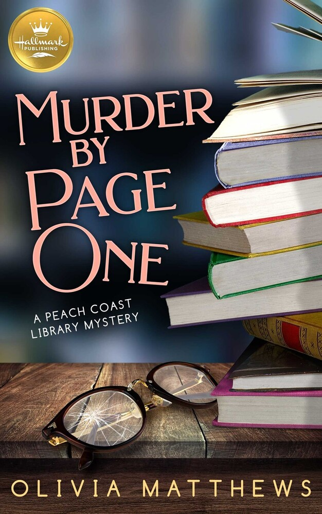 Matthews, Olivia - Murder by Page One: A Peach Coast Library Mystery from HallmarkPublishing