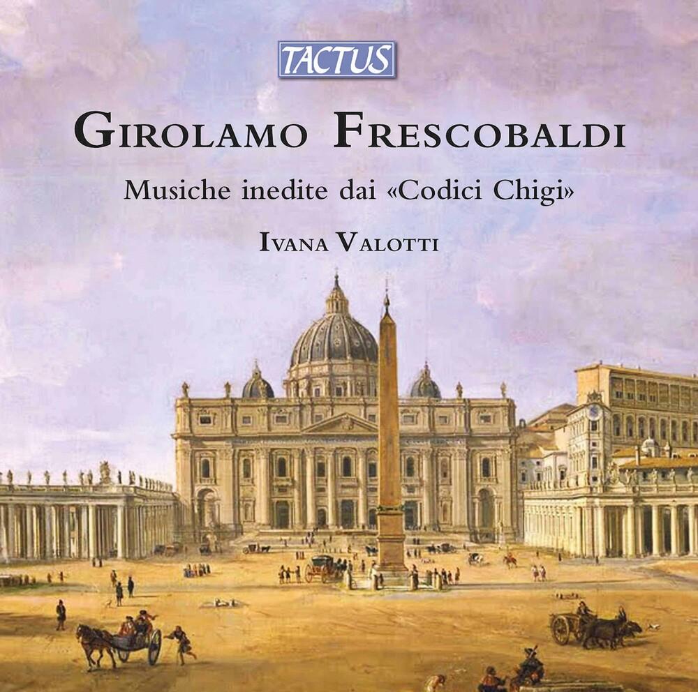 Frescobaldi / Valotti - Musiche Inedite Dai Codici