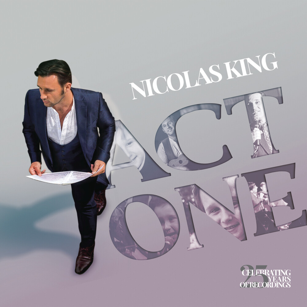 Nicolas King - Act One: Celebrating 25 Years Of Recordings