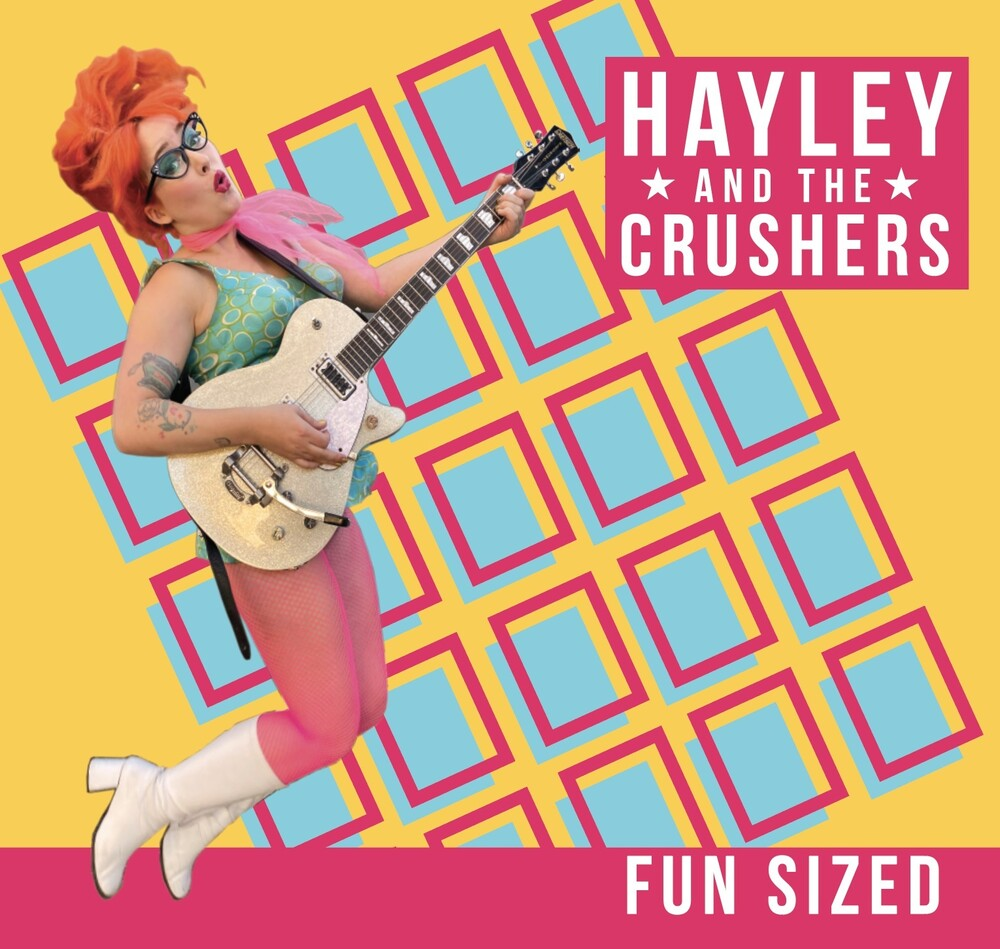 Hayley & Crushers - Fun Sized