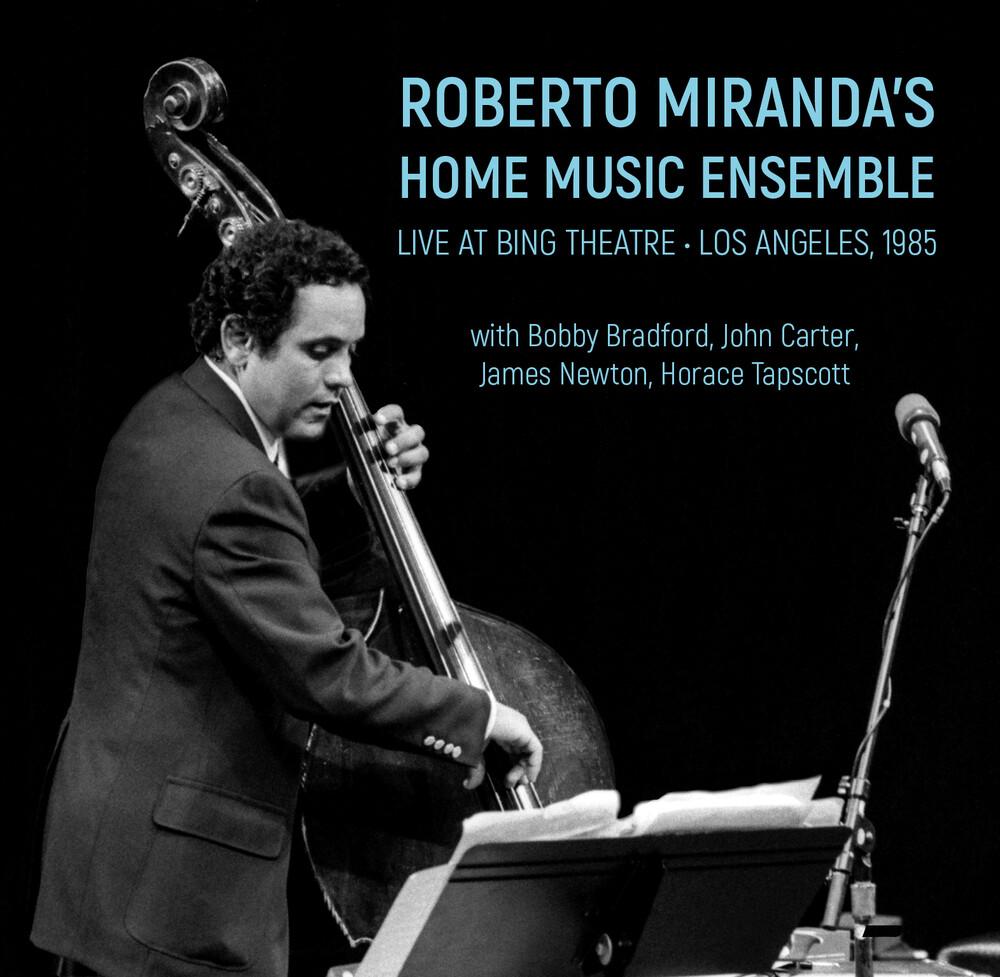Roberto Miranda Home Music Ensemble - Live At Bing Theatre: Los Angeles 1985