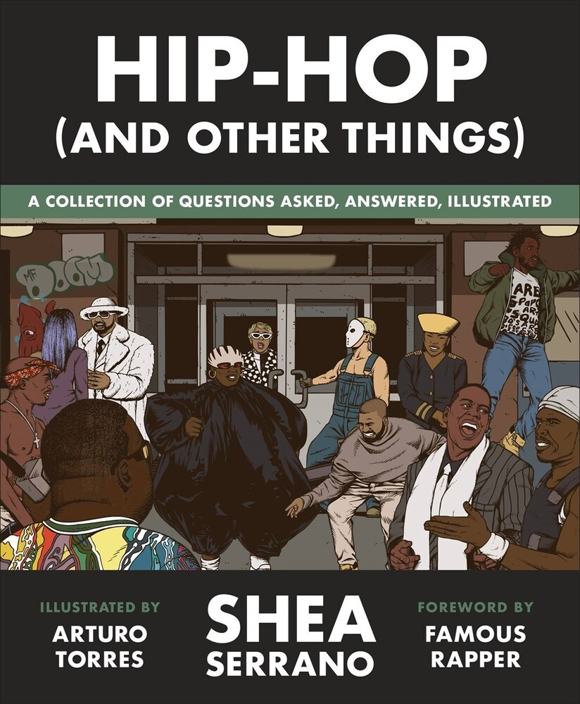 Shea Serrano - Hip Hop And Other Things (Hcvr) (Ill)