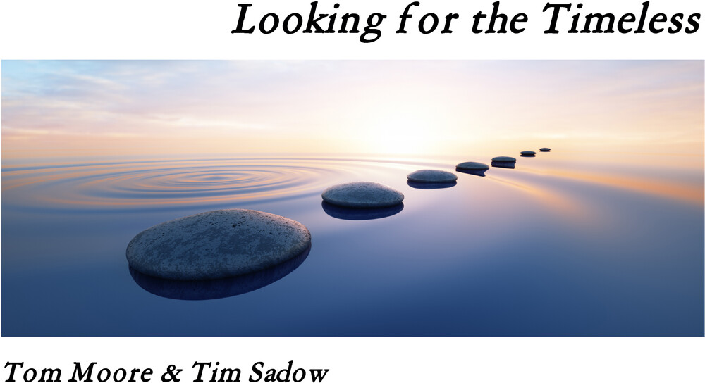 Tom Moore  / Sadow,Tim - Looking For The Timeless (Aus)