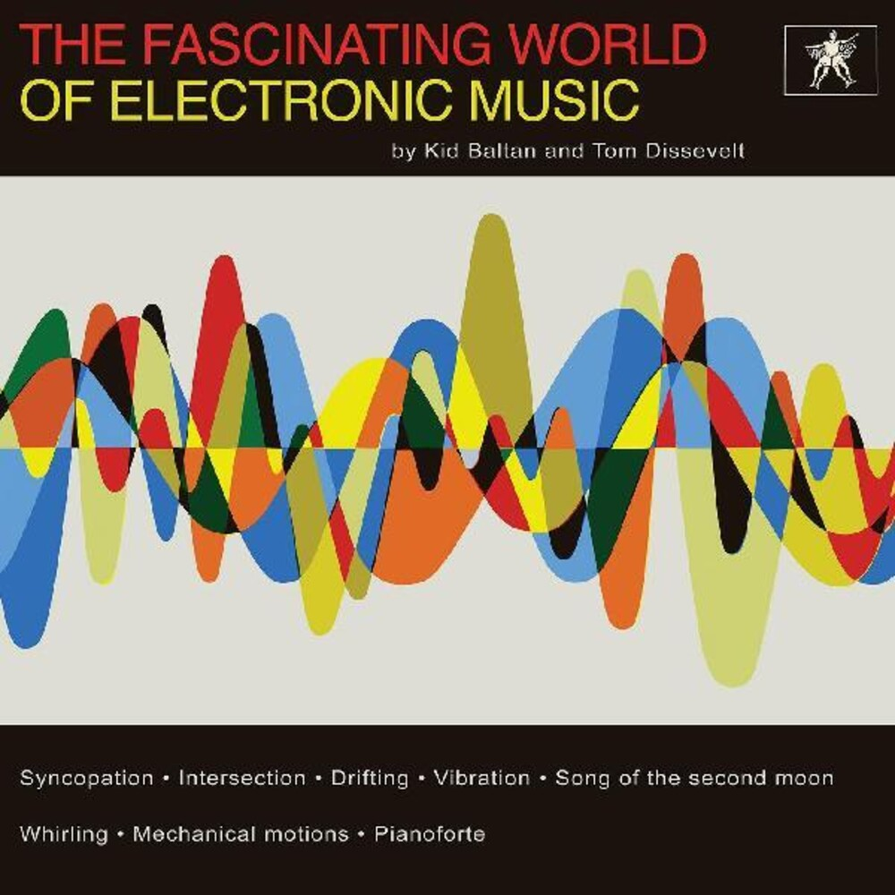 Tom Dissevelt  / Kid Baltan - Fascinating World Of Electronic Music [Limited Edition]