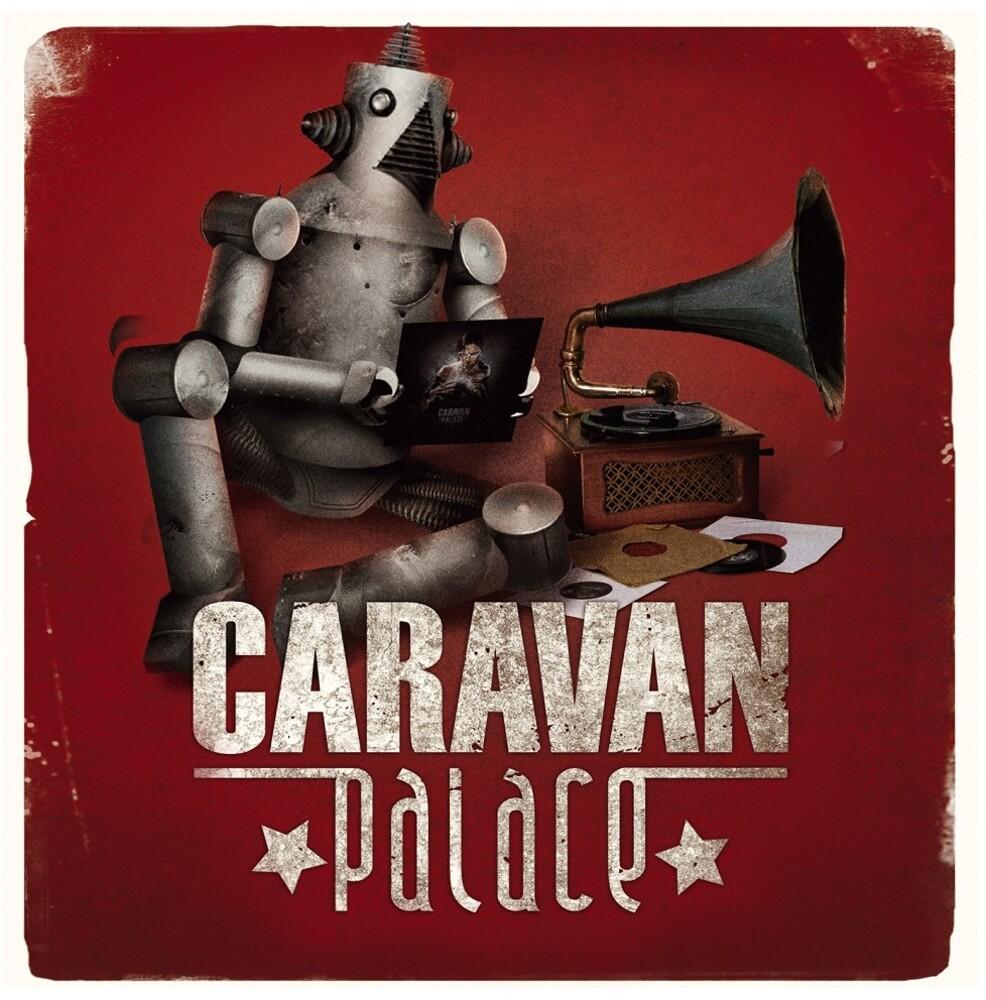 Caravan Palace - Caravan Palace (Fra)