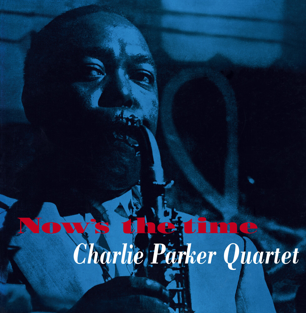 Charlie Parker - Now's The Time [180-Gram Yellow Colored LP With Bonus Tracks]