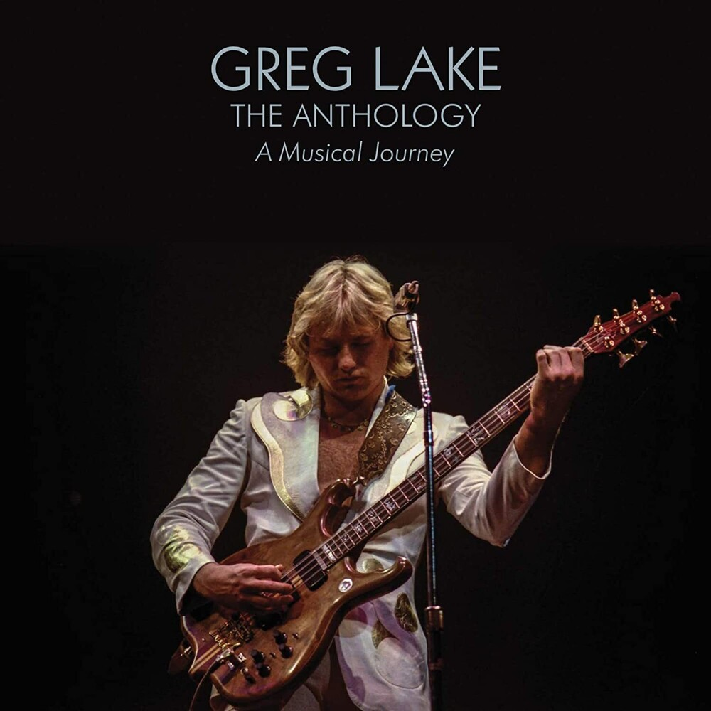 Greg Lake - Anthology: A Musical Journey