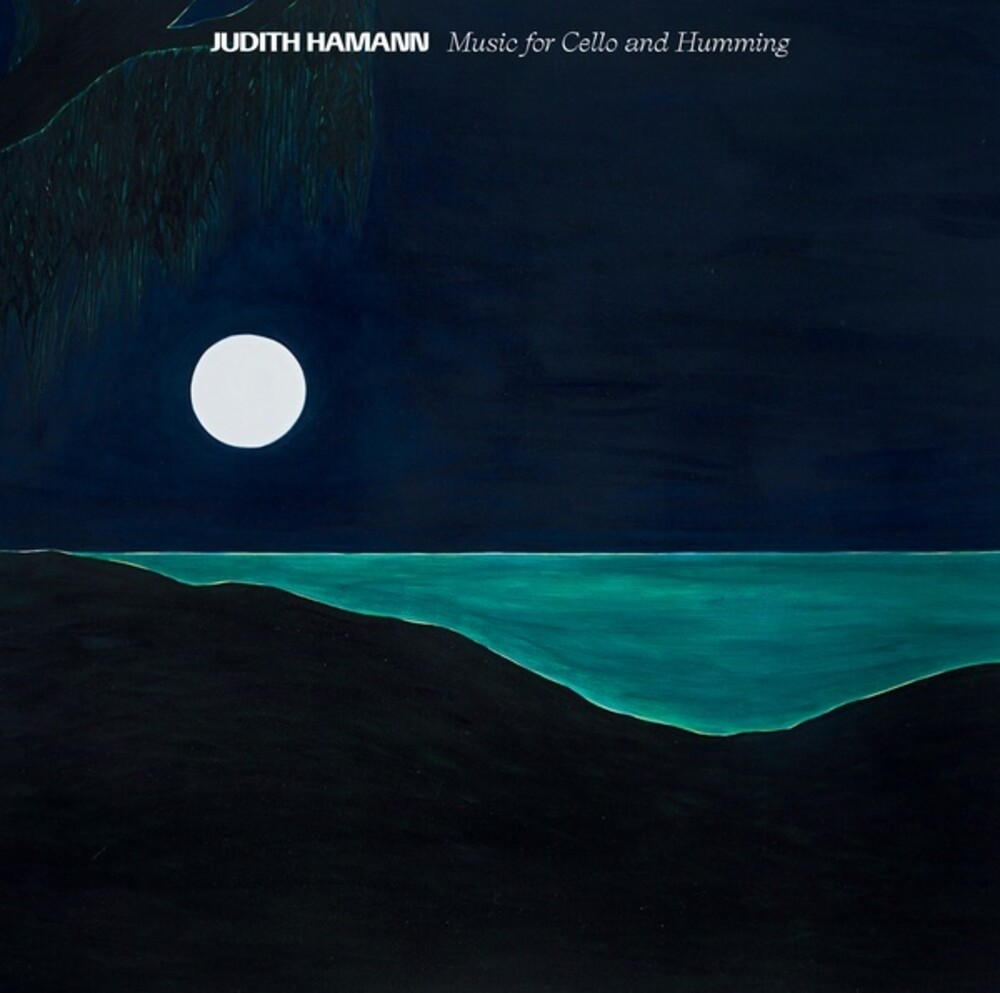 Judith Hamann - Music For Cello & Humming