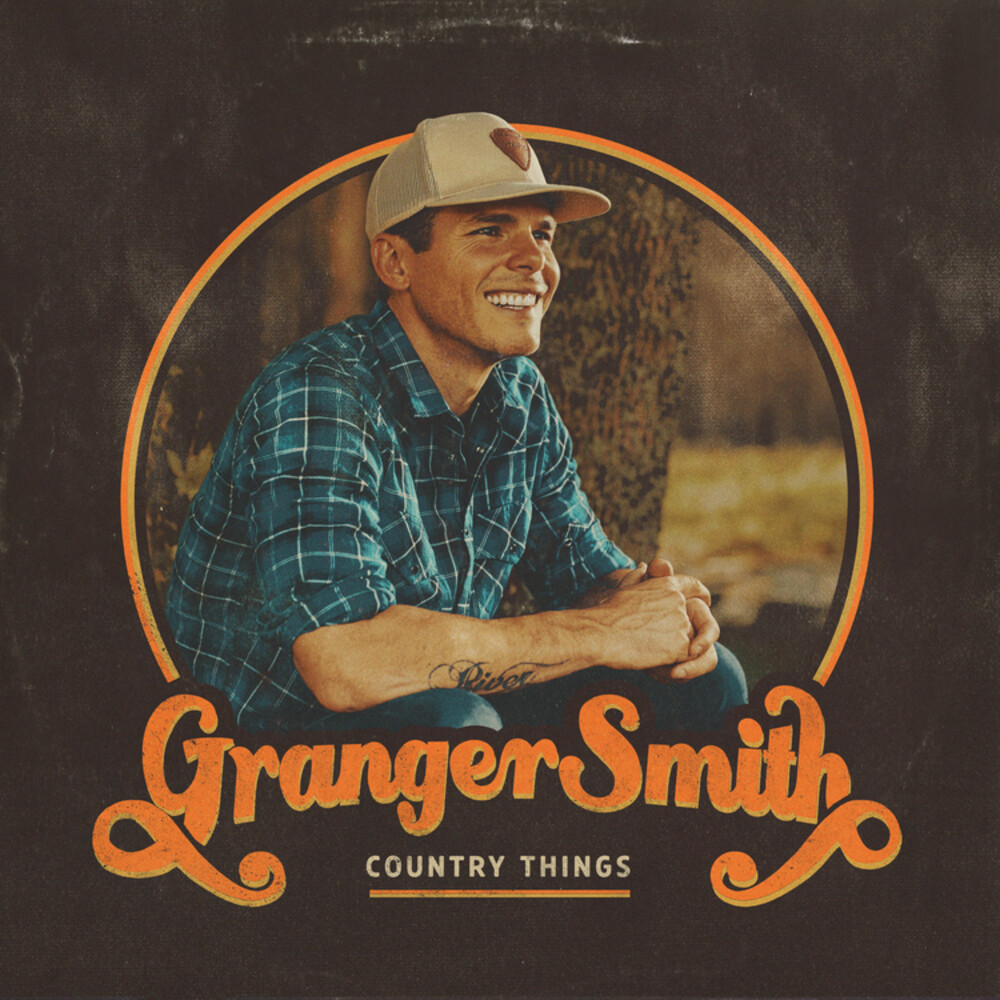 Granger Smith - Country Things (Uk)