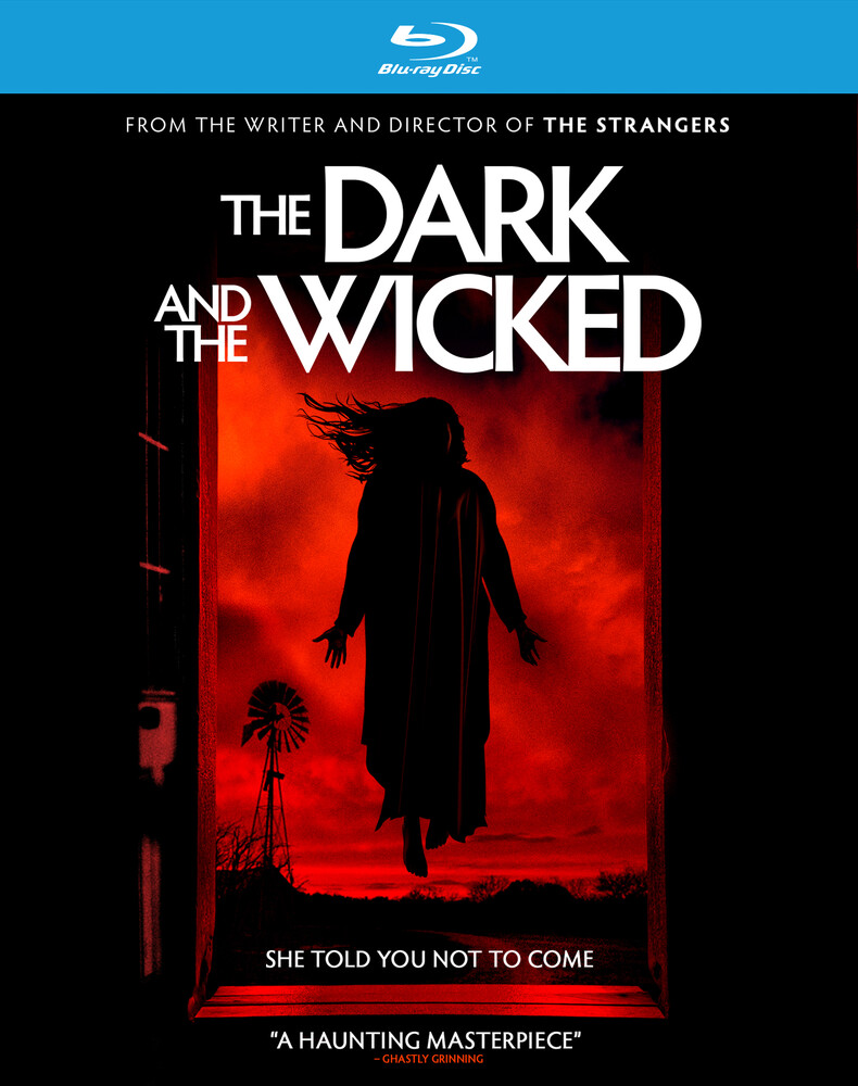Dark and the Wicked - The Dark and the Wicked