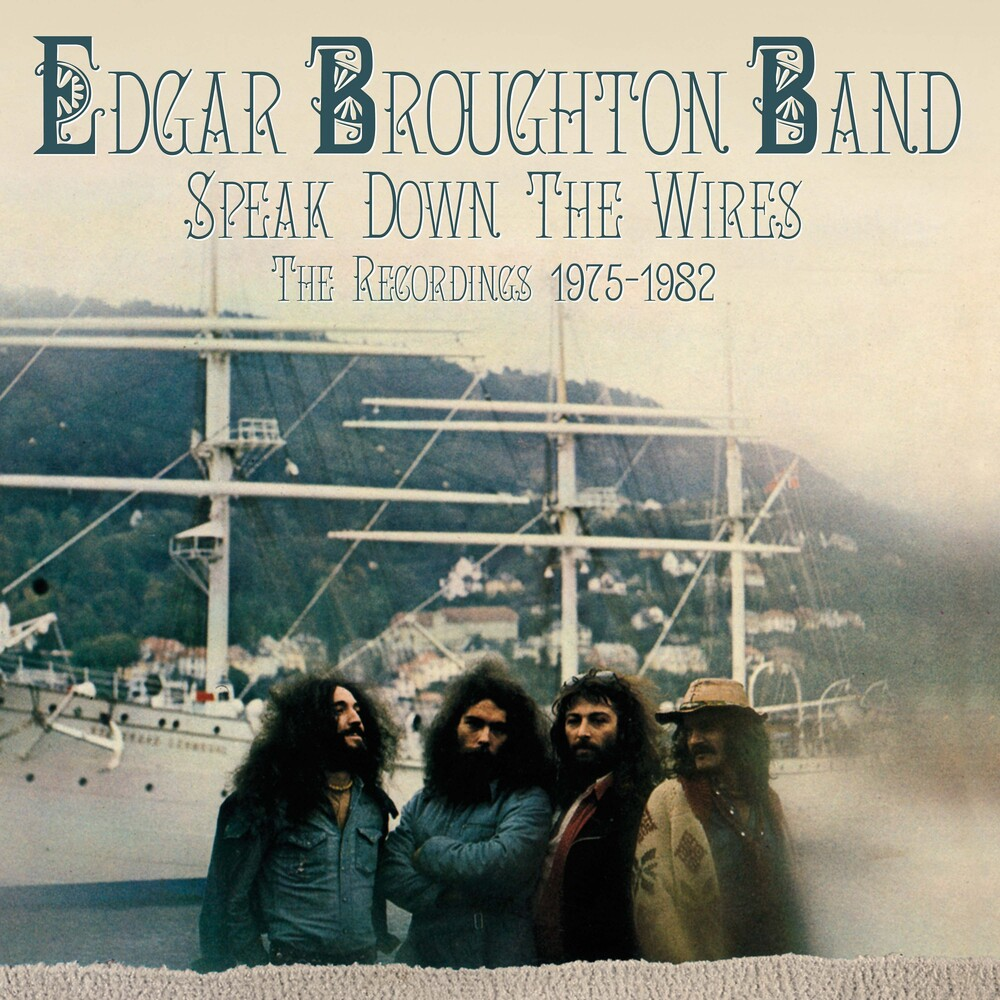 Edgar Broughton Band - Speak Down The Wire: Recordings 1975-1982 [Remastered]
