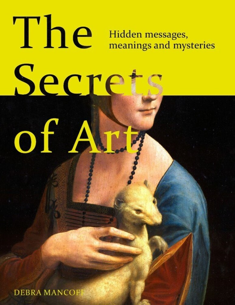 Mancoff, Debra N - The Secrets of Art: Hidden Messages, Meanings and Mysteries