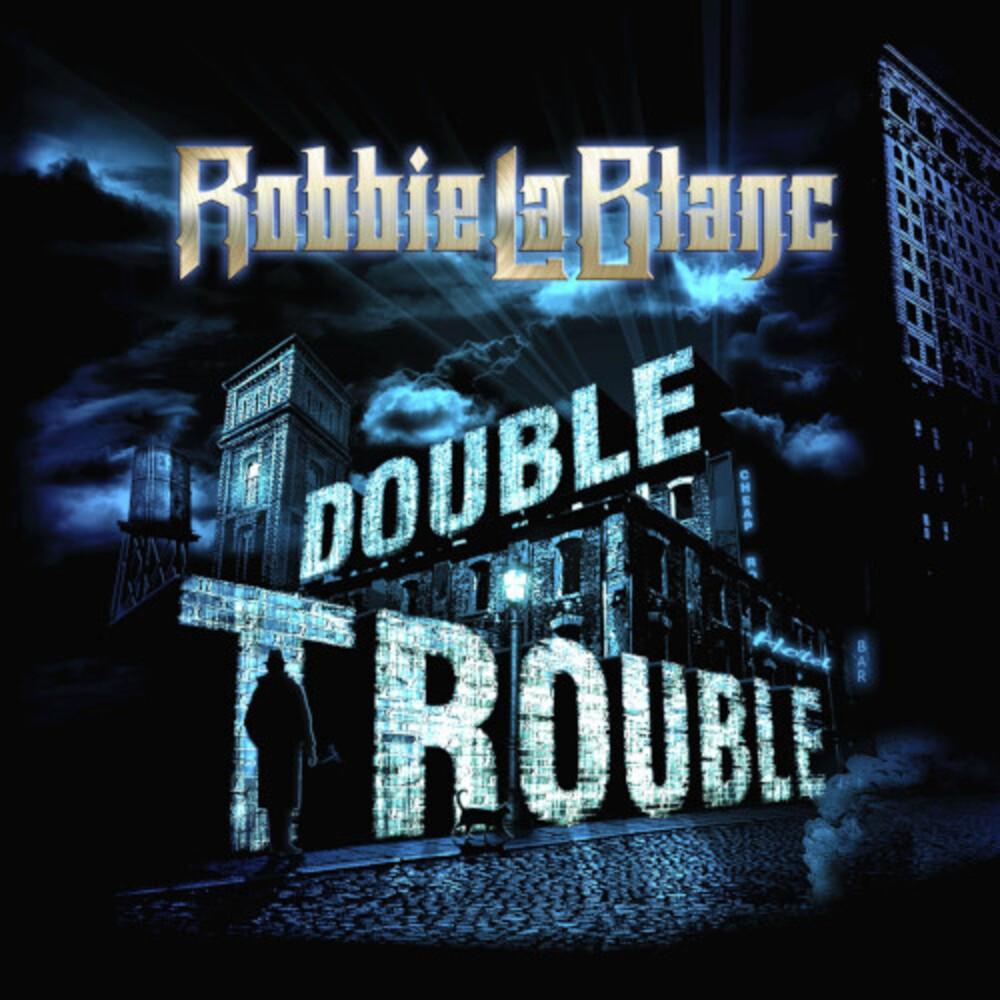 Robbie LaBlanc - Double Trouble