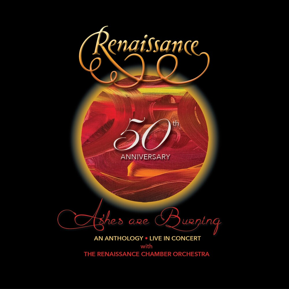 Renaissance - 50th Anniversary: Ashes Are Burning - An Anthology