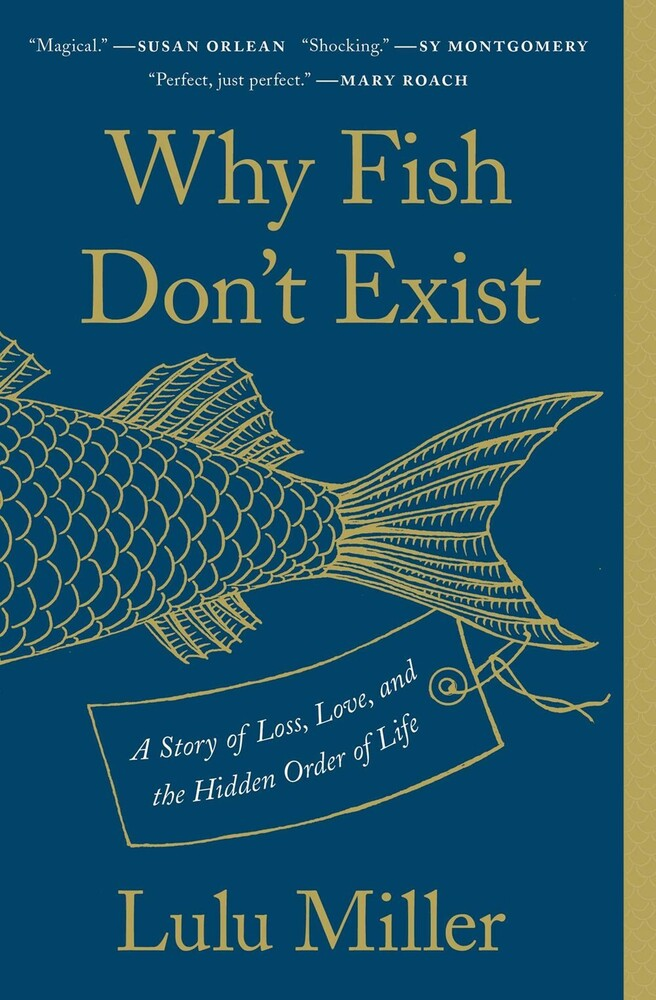 Lulu Miller - Why Fish Dont Exist (Ppbk)