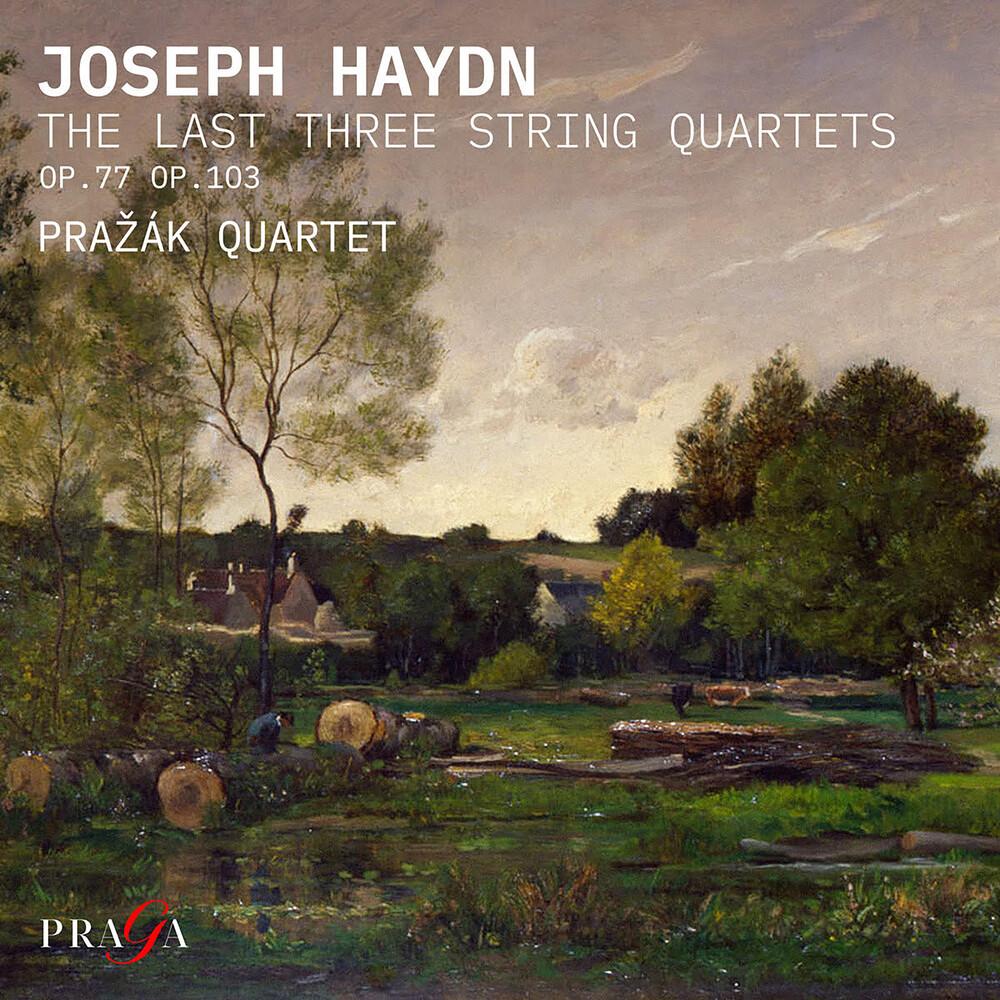Prazak Quartet - Haydn: The Last Three String Quartets