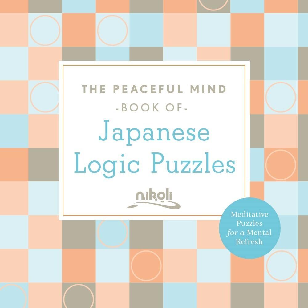 Nikoli - Peaceful Mind Book Of Japanese Logic Puzzles