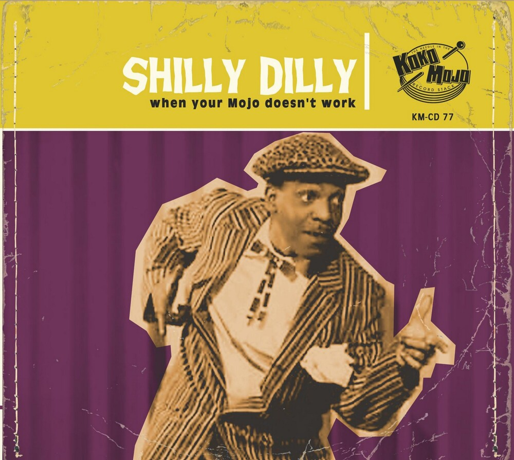 Various Artists - Shilly Dilly: When Your Mojo Doesn't Work (Various Artists)