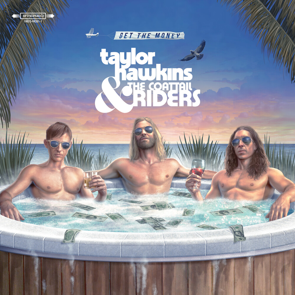 Taylor Hawkins & the Coattail Riders - Get The Money [LP]