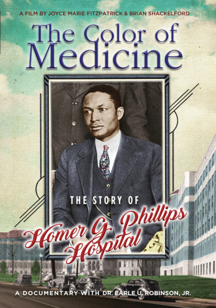 - Color Of Medicine: Story Of Homer G Phillips