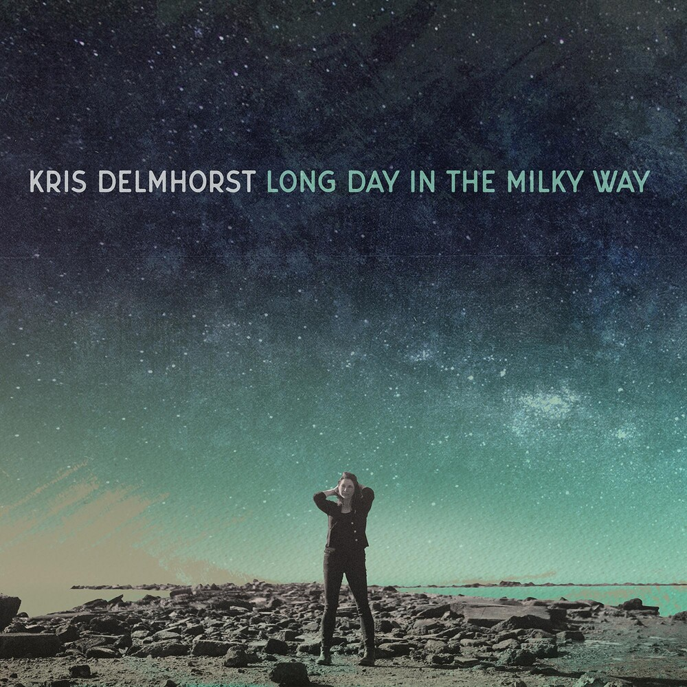 Kris Delmhorst - Long Day In The Milky Way
