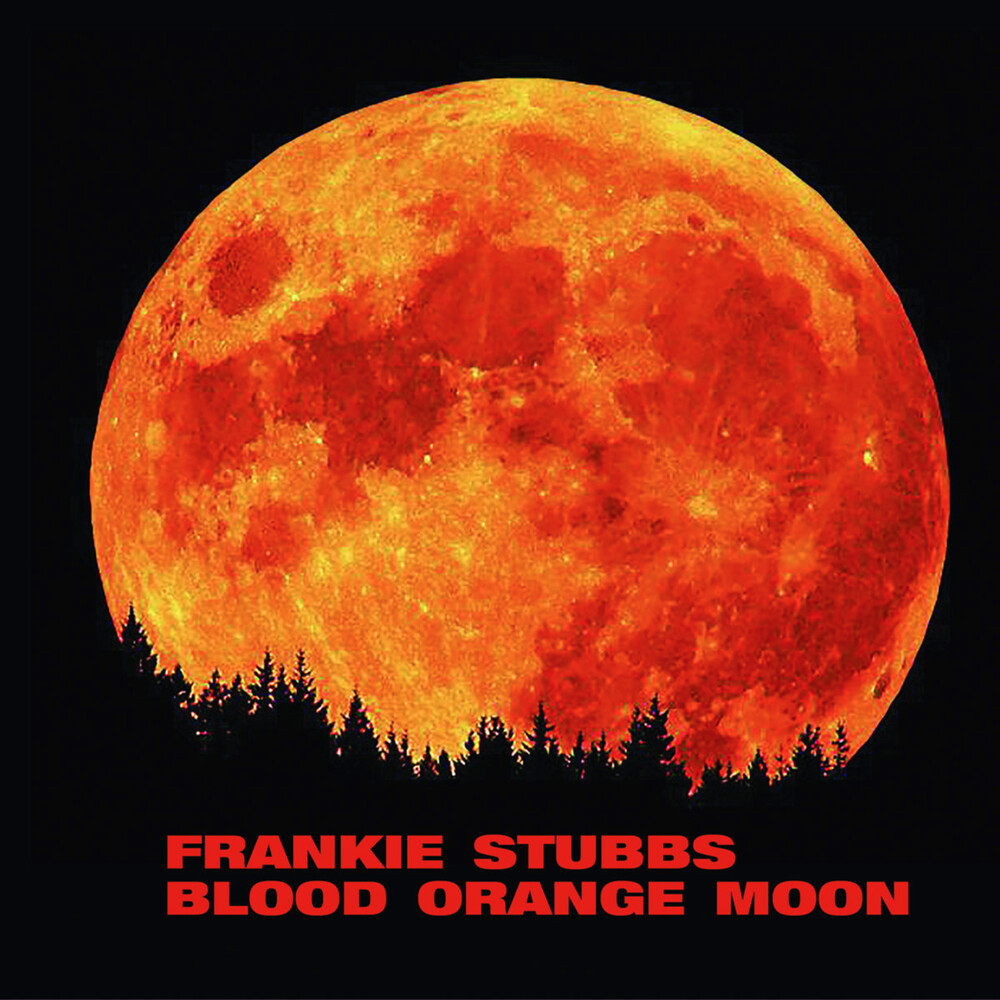 Frankie Stubbs - Blood Orange Moon (Uk)