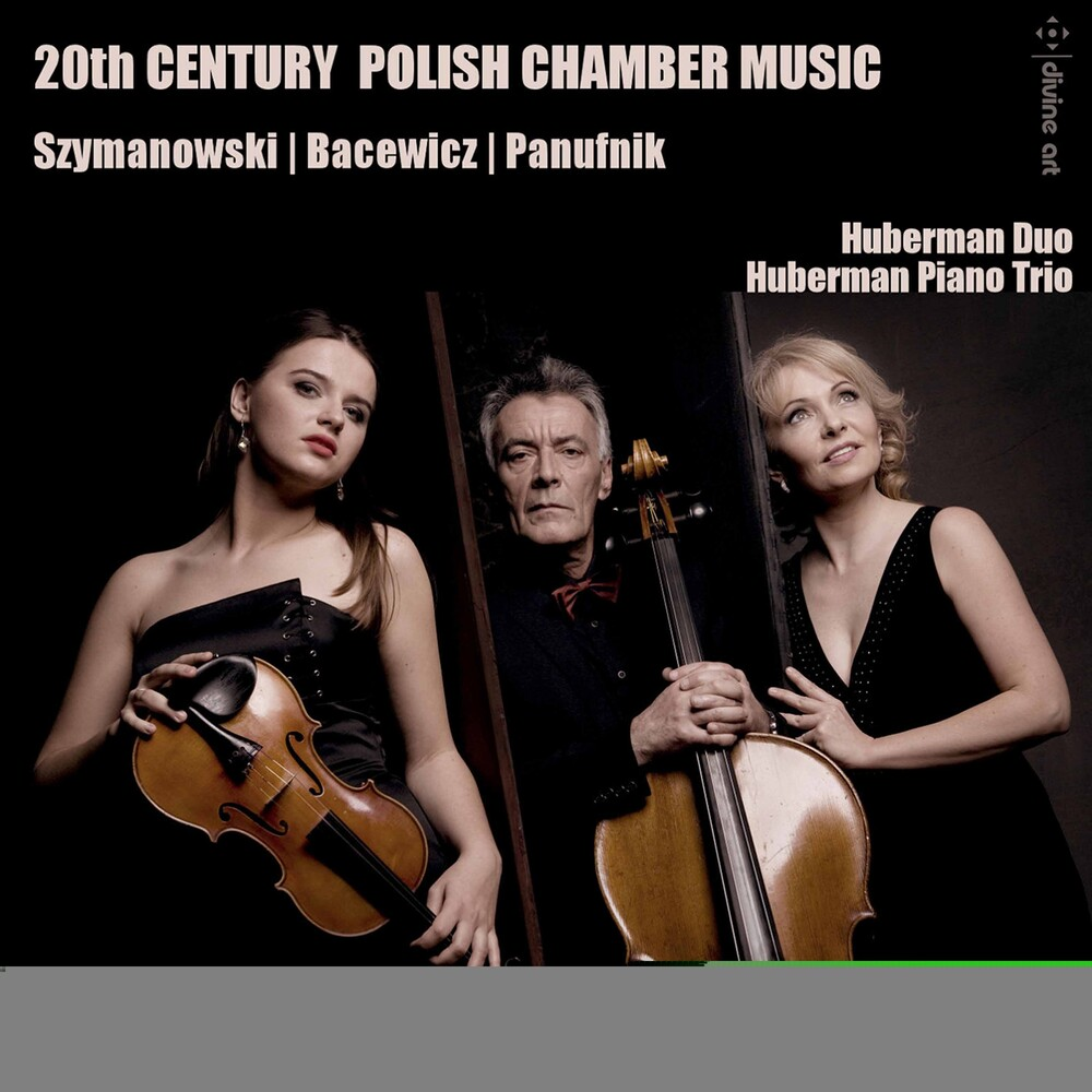 Bacewic / Huberman Piano Trio / Huberman Duo - 20th C Polish Chamber Music