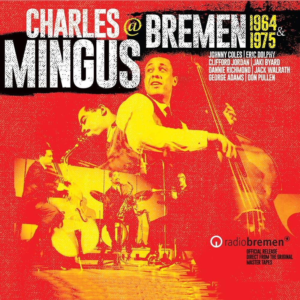 Charles Mingus - Mingus At Bremen 1964 & 1975