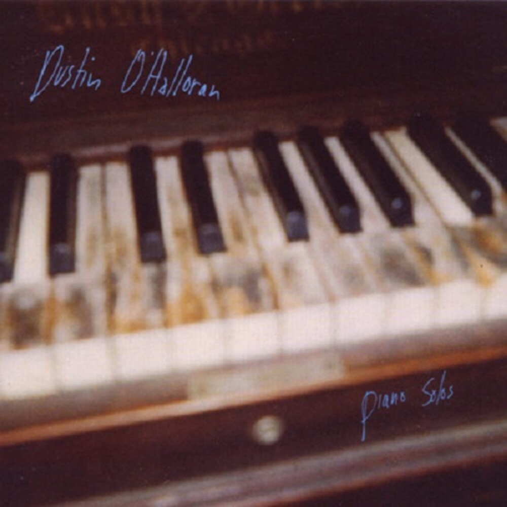 Dustin Ohalloran - Piano Solos [Limited Edition]