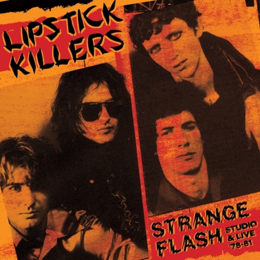 Lipstick Killers - Strange Flash - Studio & Live '78-'81