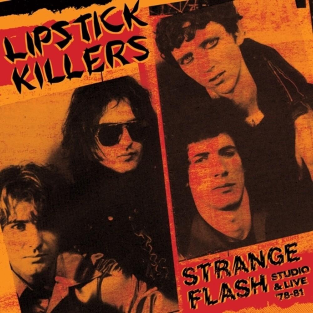 Lipstick Killers - Strange Flash - Studio & Live '78-'81