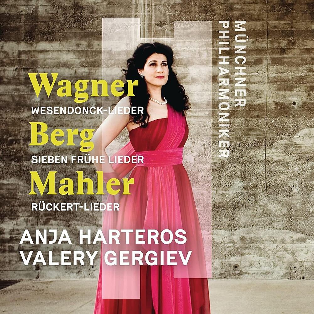 Anja Harteros  / Gergiev / Munchner Philharmoniker - Wagner / Berg / Mahler: Orchesterlieder (Uk)