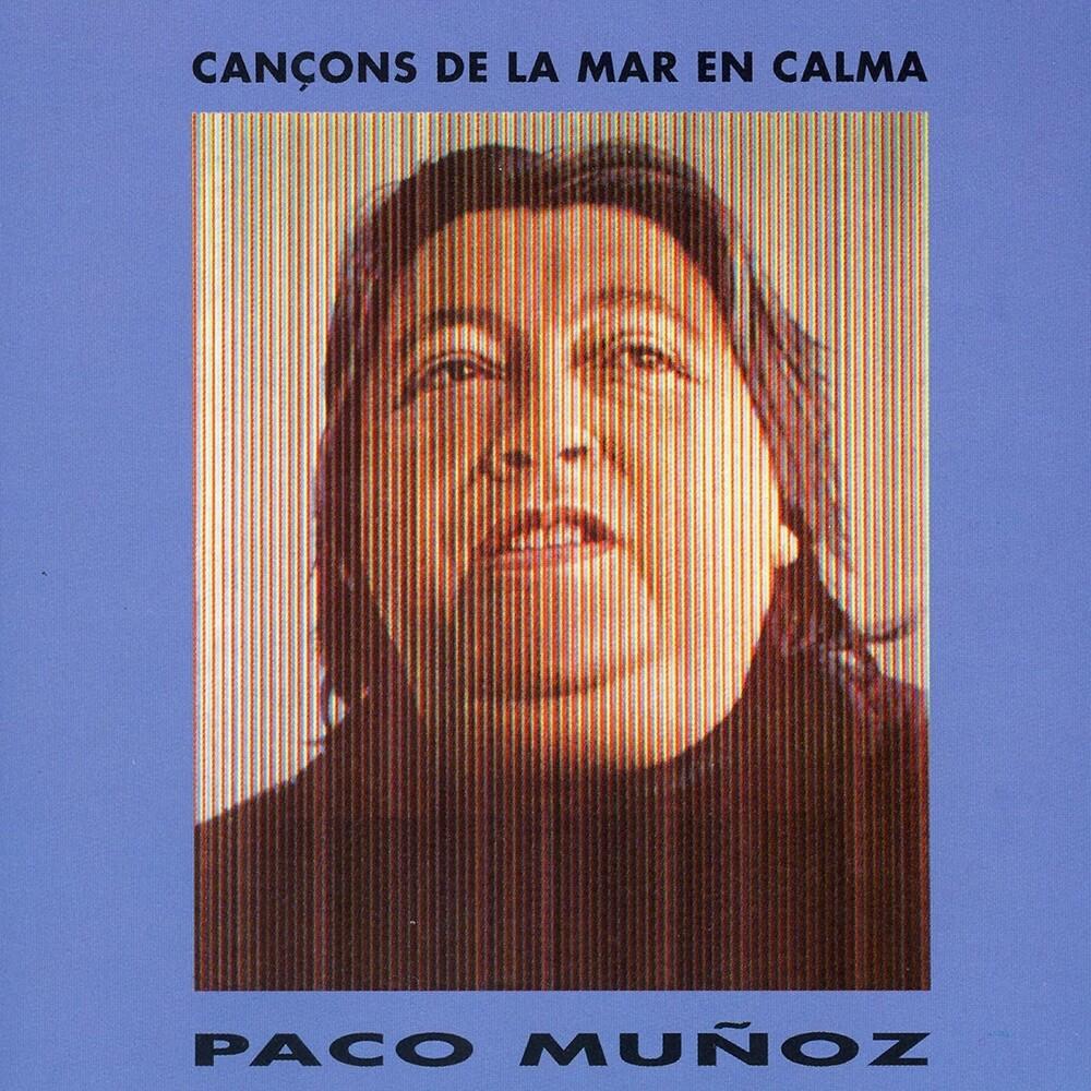 Paco Muñoz - Cancons De La Mar En Calma (Spa)