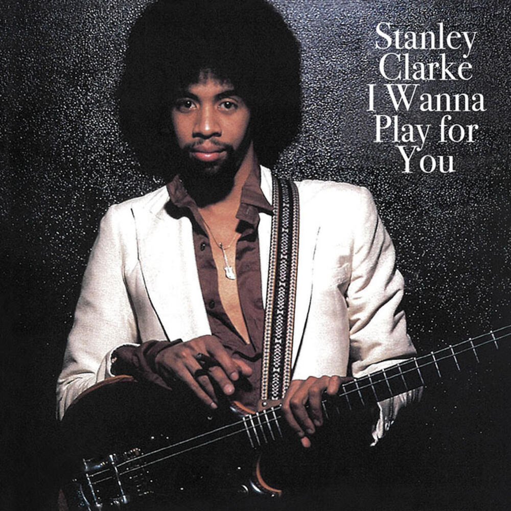 Stanley Clarke - I Wanna Play For You (Hol)