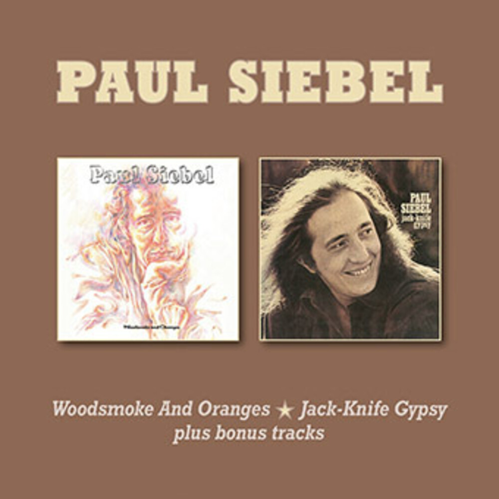 Paul Siebel - Woodsmoke & Oranges / Jack-Knife Gypsy Plus Bonus Tracks
