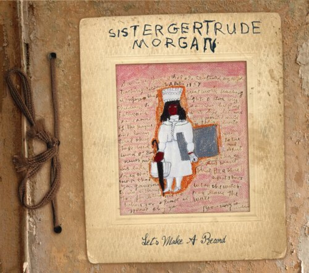 Sister Gertrude Morgan - Let's Make A Record