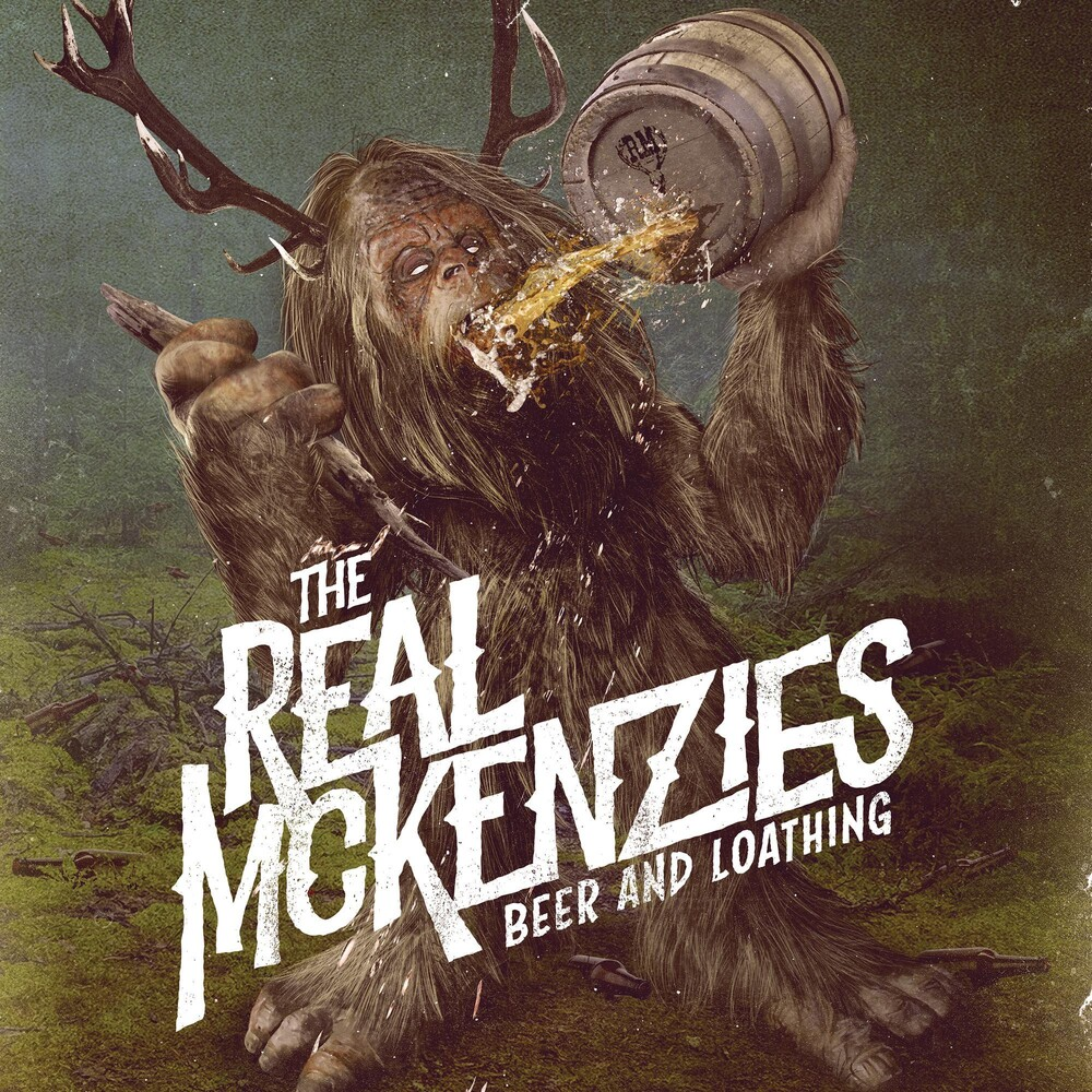 Real McKenzies - Beer And Loathing