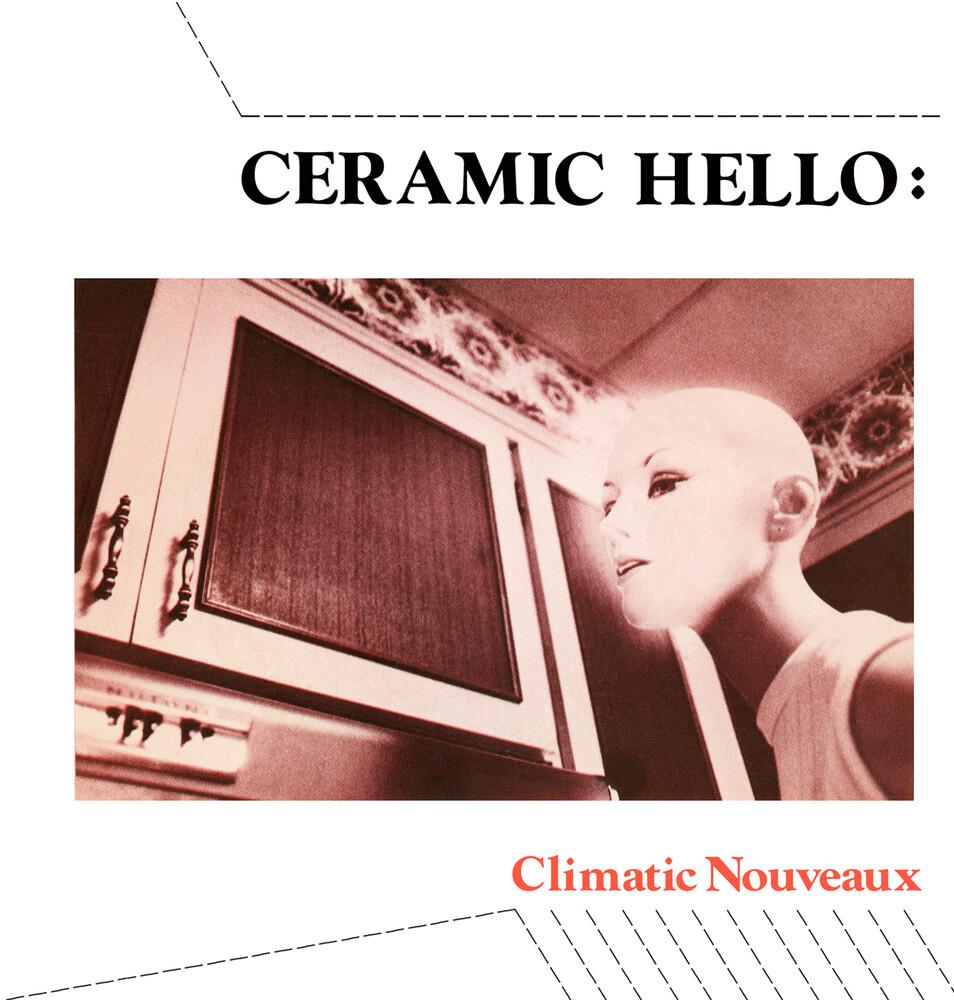 Ceramic Hello - Clamatic Nouveau [Limited Edition]