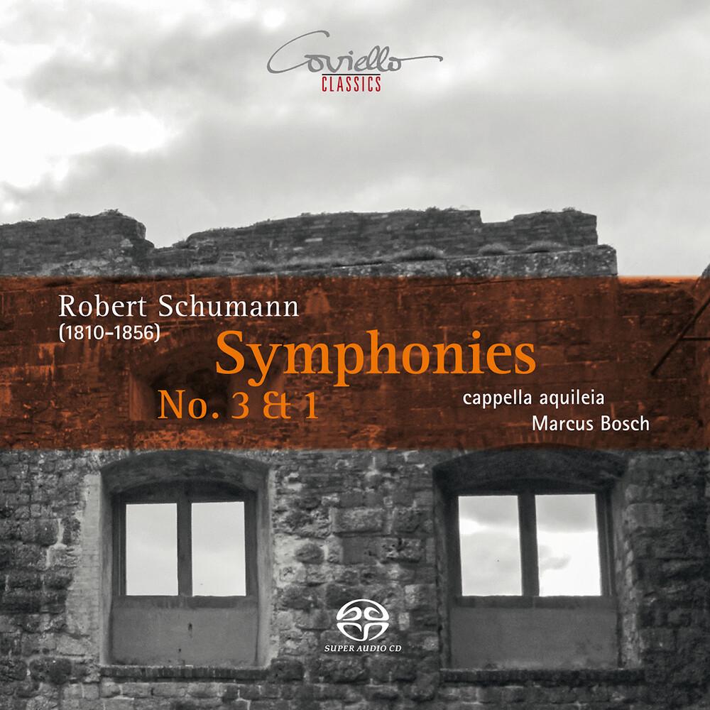 Schumann / Cappella Aquileia / Bosch - Symphonies 3 & 1