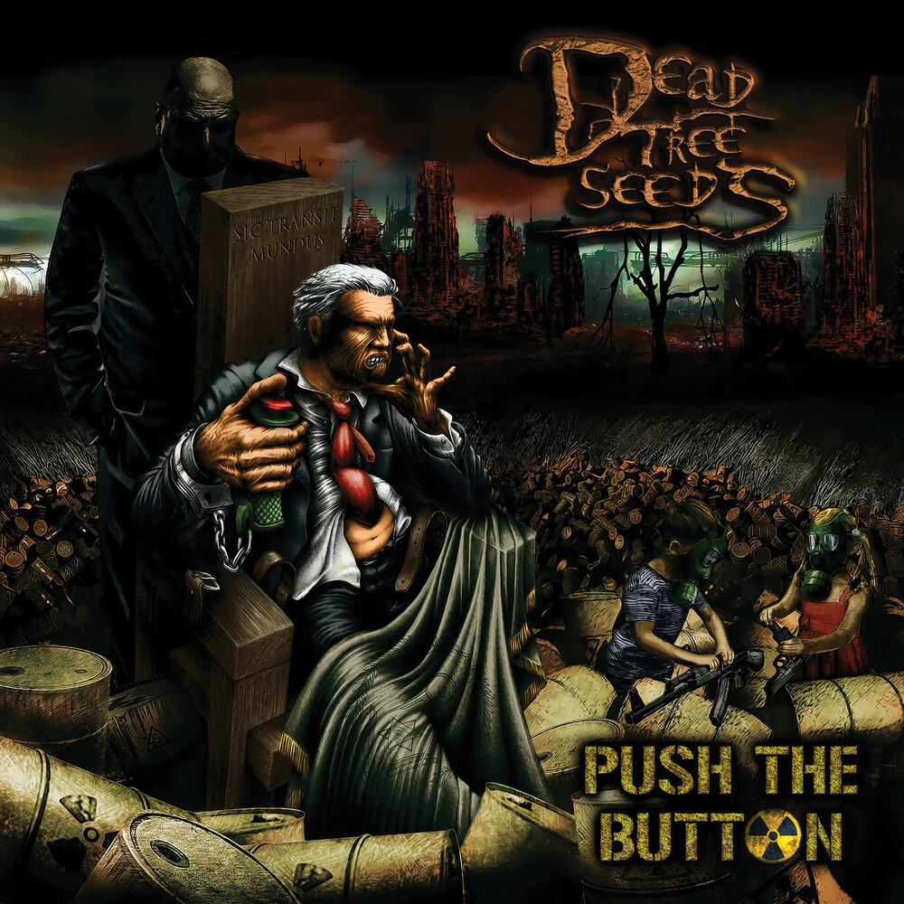 Dead Tree Seeds - Push The Button (Dig)