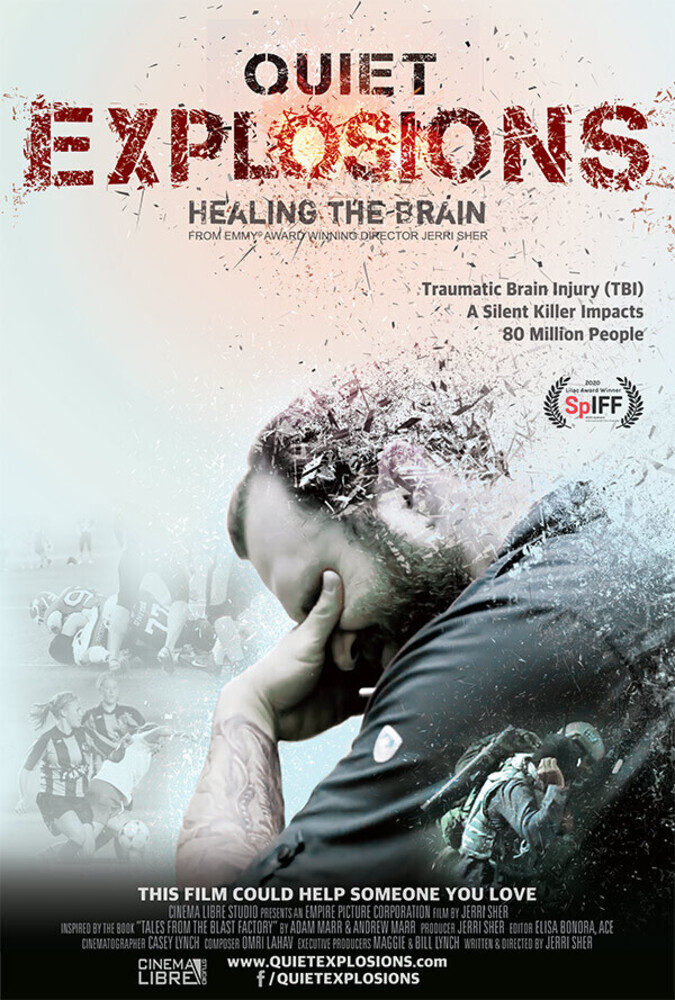 Quiet Explosions: Healing the Brain - Quiet Explosions: Healing The Brain