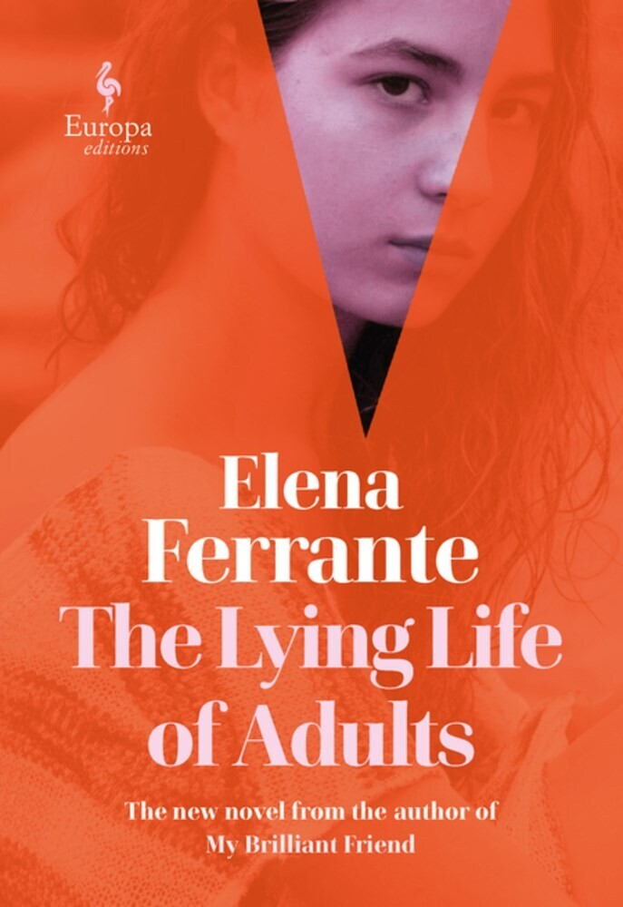 Ferrante, Elena / Goldstein, Ann - The Lying Life of Adults