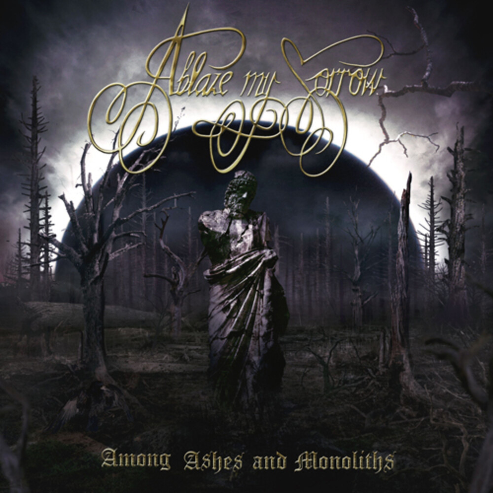 Ablaze My Sorrow - Among Ashes And Monoliths